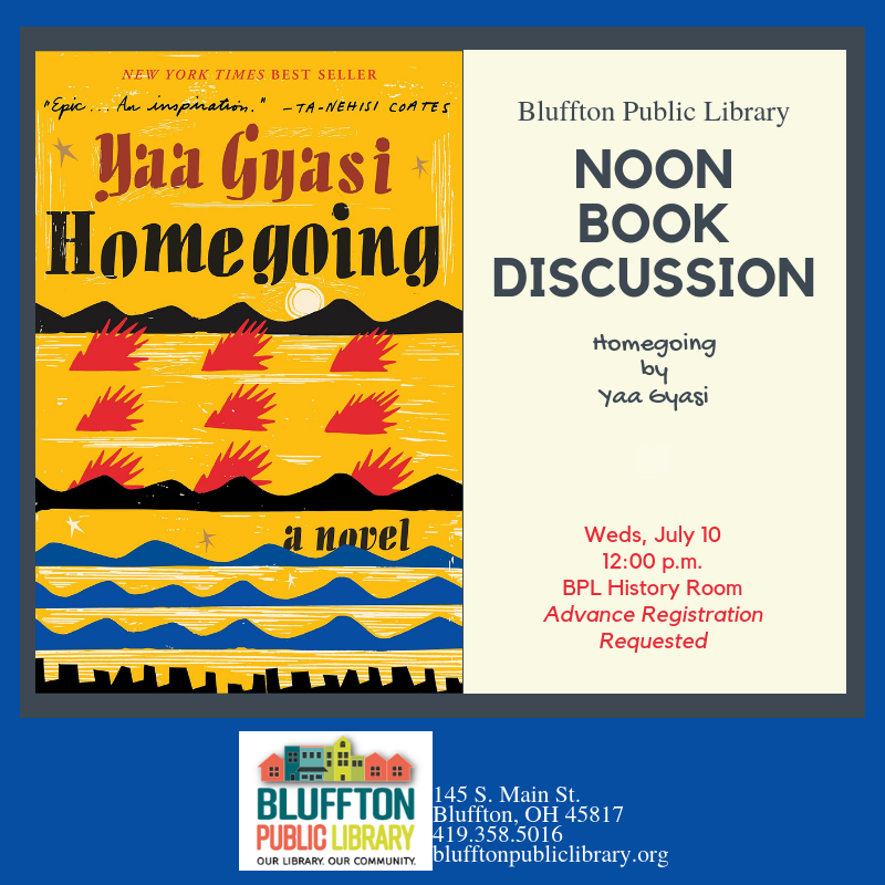 Noon Book Discussion - Homegoing by Yaa Gyasi | Bluffton Public Library